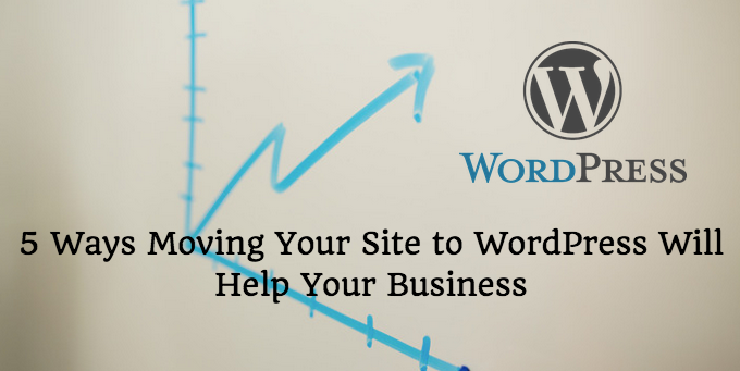 5 Ways Moving to WordPress helps grow your business image